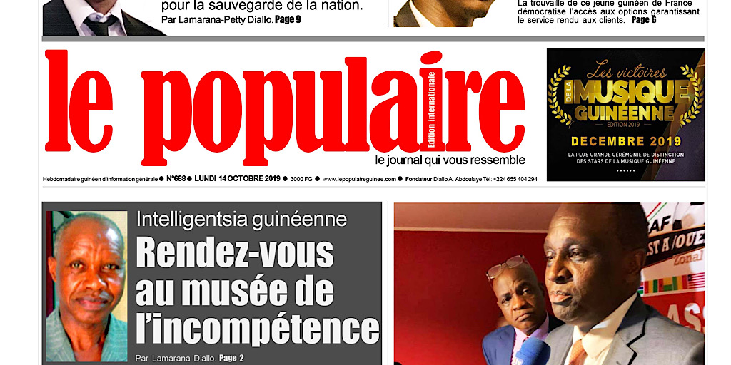 Guinée/Dans les kiosques : Le Populaire n°688 du lundi 14 octobre 2019 Edition internationale.pdf (+ tout le contenu)